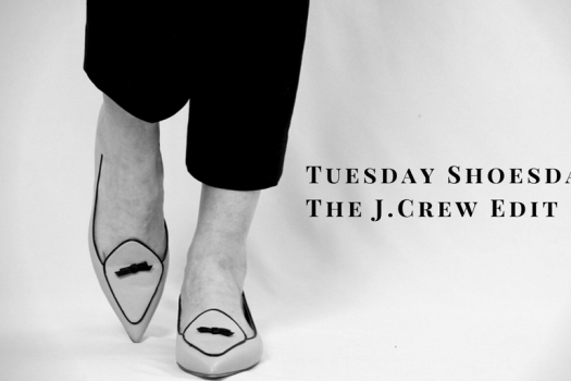 Tuesday Shoesday (The J.Crew Edit)