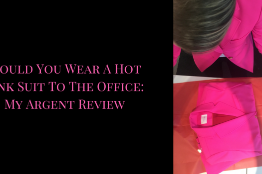 Would you wear a Hot Pink suit to the Office? (My Argent Review)