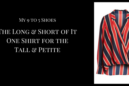 The Long and Short of It – One Shirt for the Tall & Petite