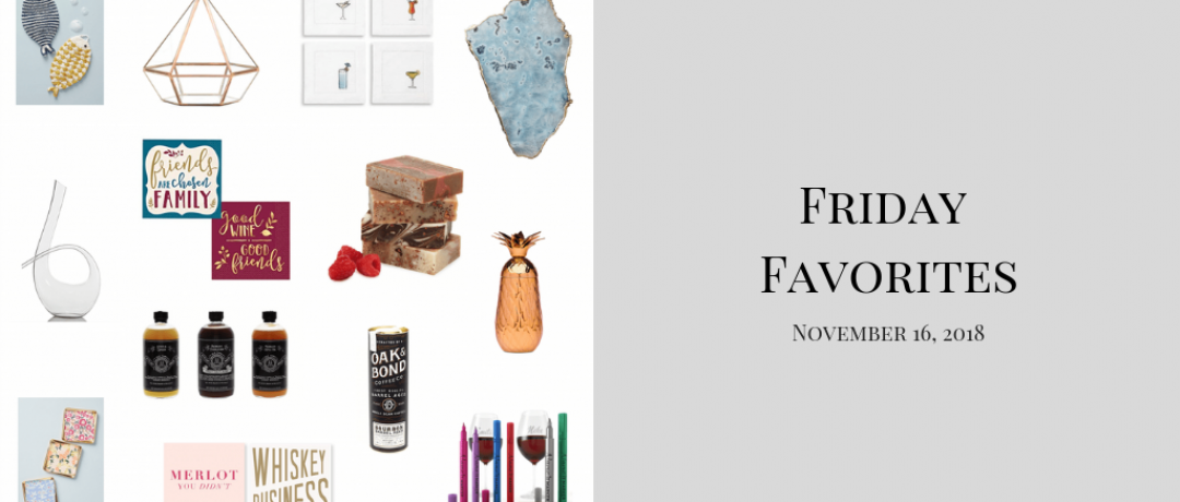 Friday Favorites for November 16th, 2018