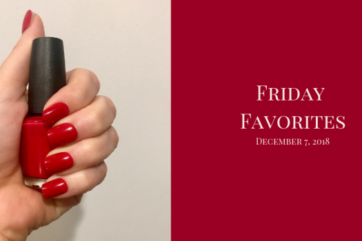 Friday Favorites:  December 7, 2018