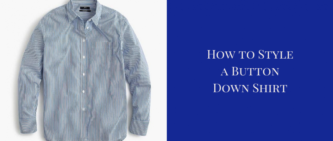 How to Style a Button Down Shirt