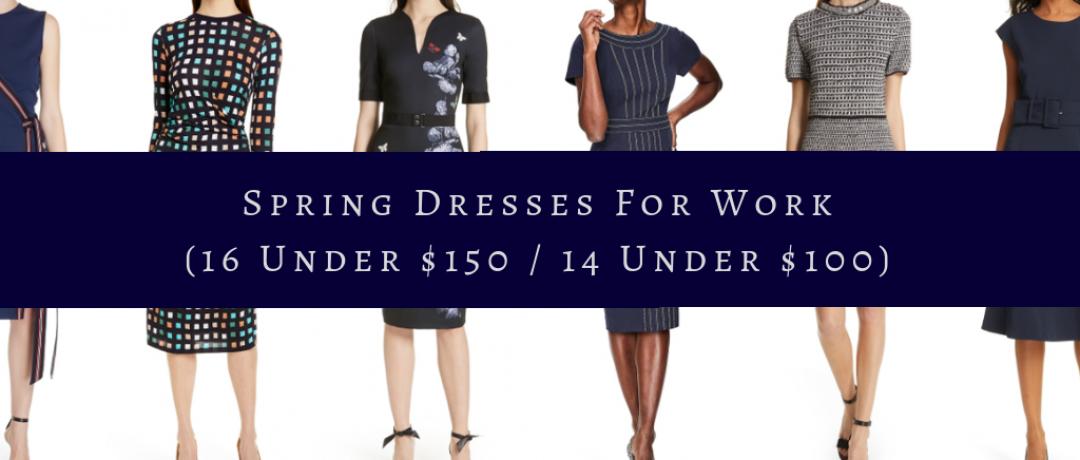 Spring Dresses for Work (16 Under $150 / 14 Under $100)