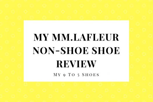 My MM.LaFleur Non-Shoe Shoe Review