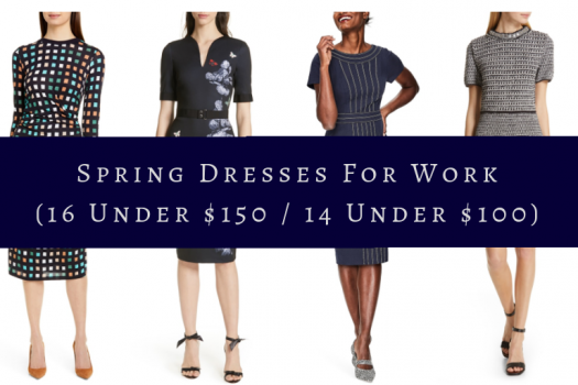 Spring Dresses for Work (16 Under $150 / 14 Under $100)