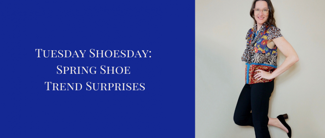 Tuesday Shoesday: Spring Shoe Trend Surprises