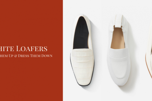 White Loafers Love – Dress Them Up & Dress Them Down
